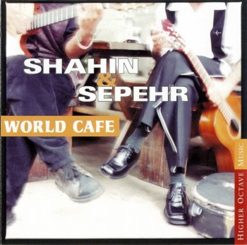 Shahin & Sepehr - World Cafe (1998)