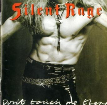 Silent Rage - Don't Touch Me There 1989 (1st press BMG Victor Inc./Japan)