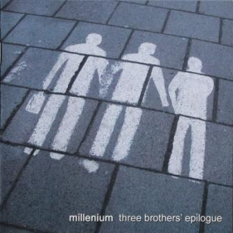 Millenium - Three Brothers' Epilogue [EP] (2008)