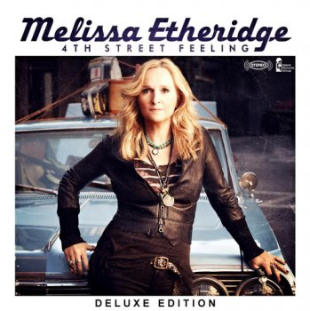 Melissa Etheridge - 4th Street Feeling (Deluxe Edition) (2012)