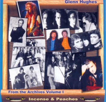 Glenn Hughes - Incense & Peaches: From the Archives Vol.1 (2000)