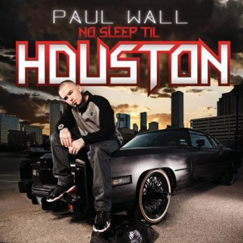 Paul Wall-No Sleep Til Houston 2012