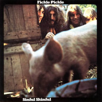 Fickle Pickle -  Sinful Skinful 1970