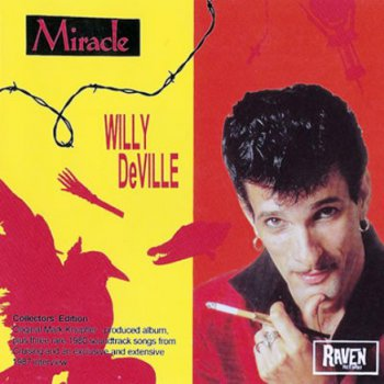 Willy DeVille - Miracle 1987 (Raven Rec. Collectors' Edit. 1994)