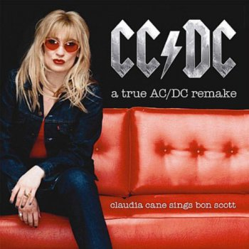 Claudia Cane / CC-DC - Claudia Cane Sings Bon Scott: A True AC/DC Remake (2011)
