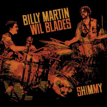 Billy Martin & Wil Blades - Shimmy (2012)