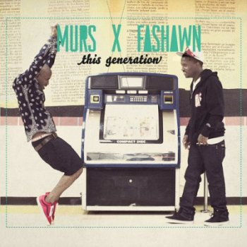 Murs & Fashawn-This Generation 2012
