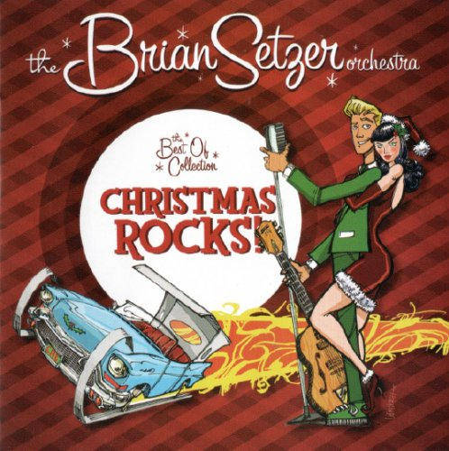 The Brian Setzer Orchestra - Christmas Rocks! The Best Of Collection (2008)