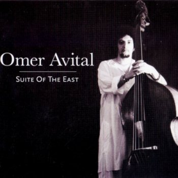 Omer Avital - Suite Of The East [2012]