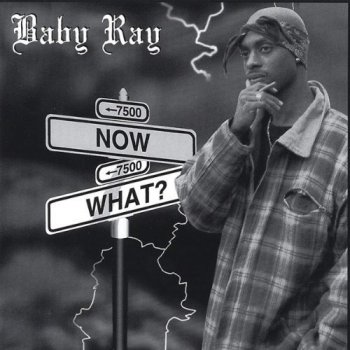 Baby Ray-Now What? 1997