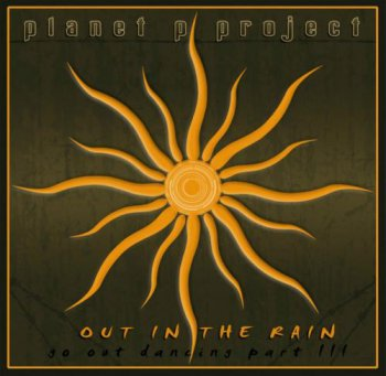 Planet P Project - Out In The Rain (Go Out Dancing-Part III) - 2009