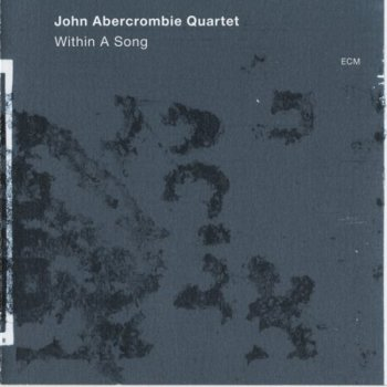 John Abercrombie Quartet - Within a Song [2012]