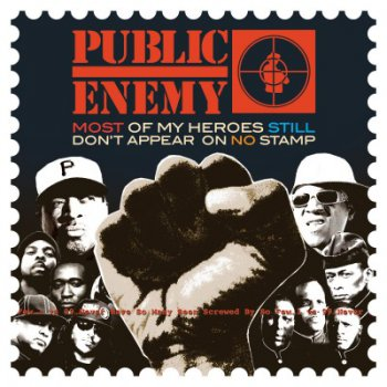 Public Enemy-Most Of My Heroes Still Don't Appear On No Stamp 2012