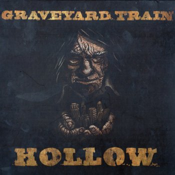 Graveyard Train - Hollow (2012)