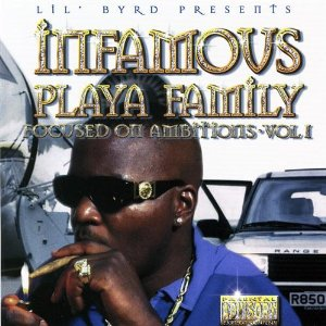 Infamous Playa Family-Focused On Ambitions Vol.1 1999