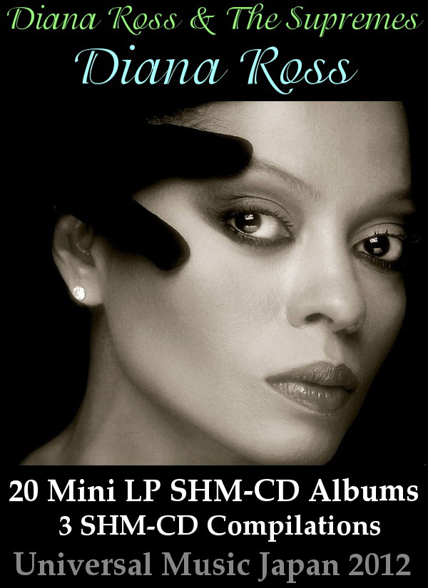 Diana Ross & The Supremes • Diana Ross - 20 Mini LP SHM-CD Albums + 3 SHM-CD Compilations Collection / Universal Music Japan 2012