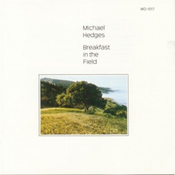 Michael Hedges - Breakfast in the Field (1990)