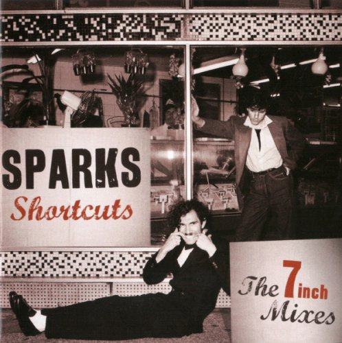 Sparks - Shortcuts/ The 7 Inch Mixes/ 2CD Set (2012)