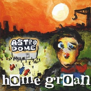 Home Groan – Astrodome (1999 ME Records)