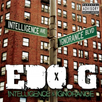 Ed O.G. - Intelligence & Ignorance (2013)