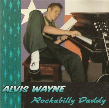 Alvis Wayne - Rockabilly Daddy (2000)