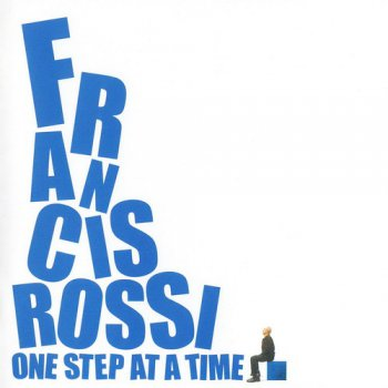 Francis Rossi - One Step At A Time (2010)