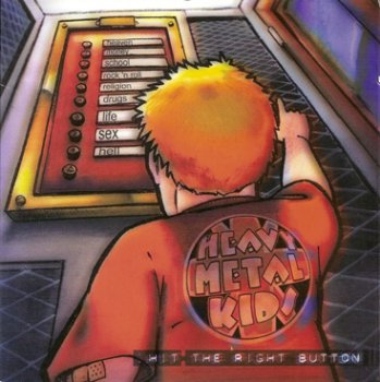 Heavy Metal Kids - Hit The Right Button (2003)