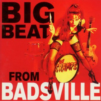 The Cramps - Big beat from Badsville (1997)