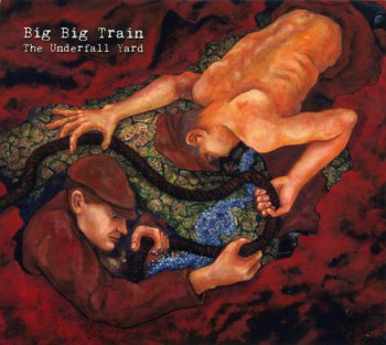 Big Big Train - The Underfall Yard 2009 (English Electric Recordings EERCD005)