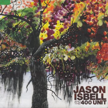 Jason Isbell & The 400 Unit - Jason Isbell & The 400 Unit (2009)