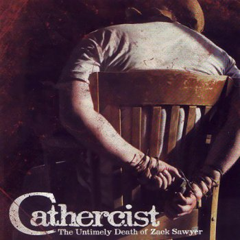 Cathercist - The Untimely Death Of Zack Sawyer (2011)