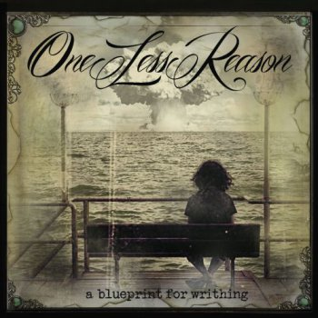 One Less Reason - A Blueprint For Writhing [EP] 2012