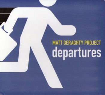 Matt Geraghty Project - Departures (2010)