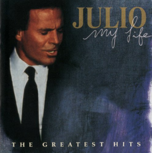 Julio Iglesias - My Life: The Greatest Hits (1998)