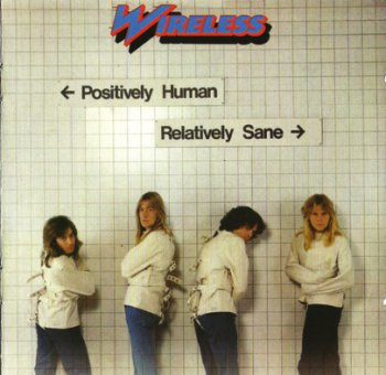 Wireless - Positively Human, Relatively Sane 1978 (Rock Candy 2011)