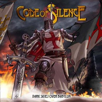 Code Of Silence - Dark Skies Over Babylon [Japanese Edition, RBNCD-1117] (2013)