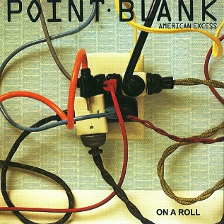 Point Blank - American Excess & On A Roll 1981/1982 (Renaissance 2008)