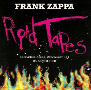 Frank Zappa - Road Tapes Venue: Kerrisdale Arena, Vancouver B.C., 25 August 1968 (2CD Vaulternative Rec. 2012)