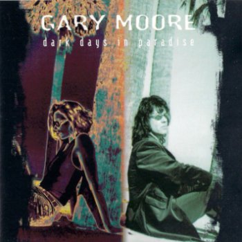 Gary Moore - Dark Days In Paradise 1997 (Virgin Rec./Holland)