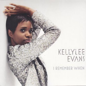 Kellylee Evans - I Remember When (2013)