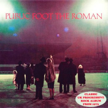 Public Foot The Roman - Public Foot The Roman [Remastered 2011] (1973)