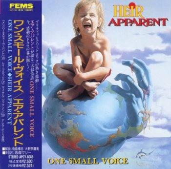 Heir Apparent - One Small Voice 1989 (Metal Blade/FEMS, Japan 1990)