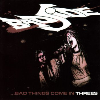 Bad Side - ...Bad Thigs Come In Threes (2008)