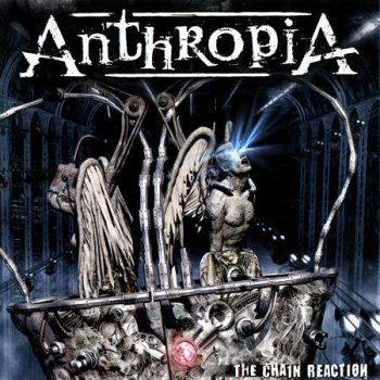 Anthropia - The Chain Reaction (2009)