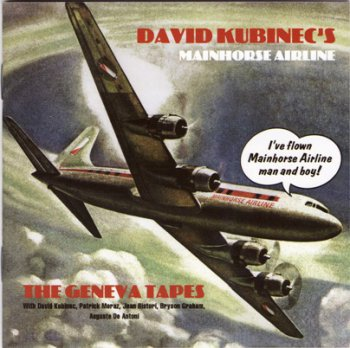 David Kubinec's Mainhorse Airline - The Geneva Tapes 1969 (ORK Rec. 2007)