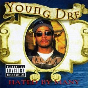 Young Dre-Hated By Many 1997