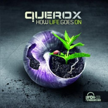Querox - How Life Goes On (2012)
