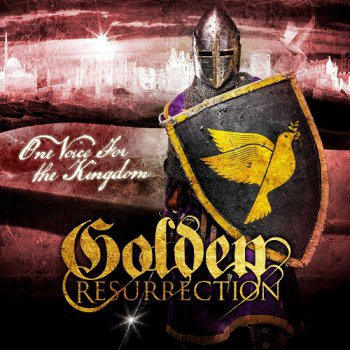 Golden Resurrection - One Voice for the Kingdom (2013)