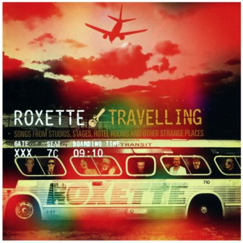 Roxette - Travelling (2012)