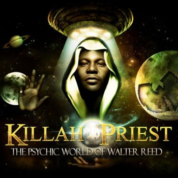 Killah Priest-The Psychic World Of Walter Reed 2013